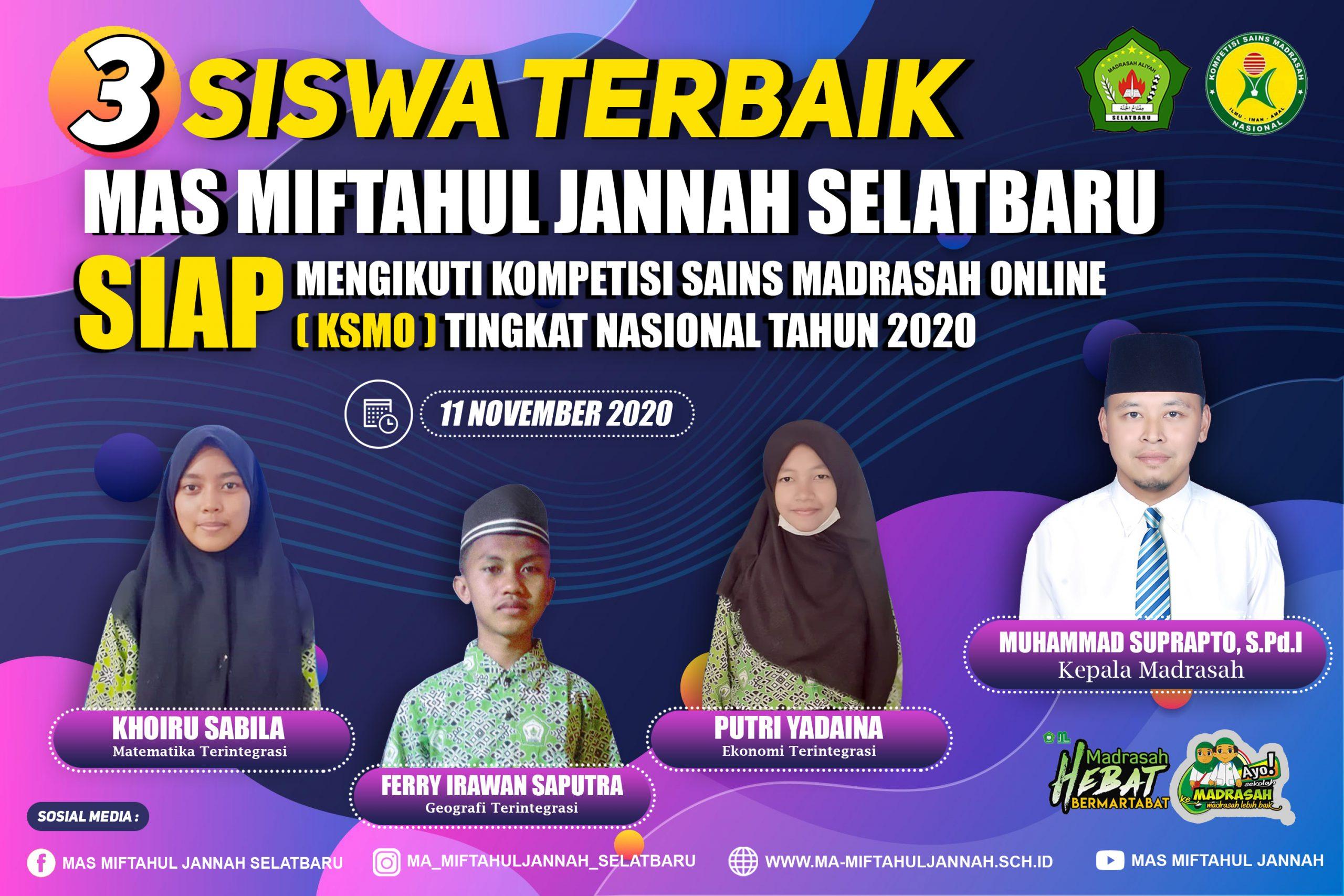 TIGA SISWA TERBAIK MAS MIFTAHUL JANNAH IKUTI KSMO NASIONAL TAHUN 2020